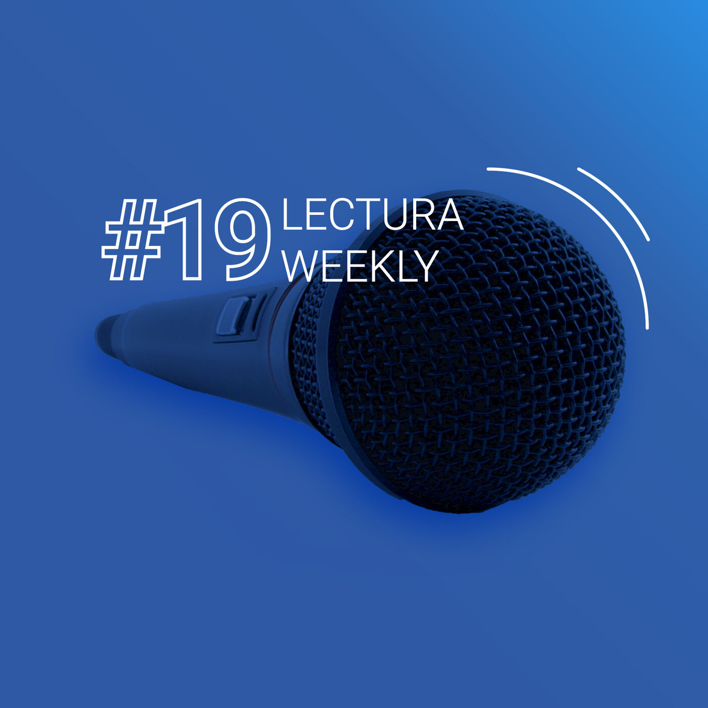 Lectura Weekly Podcasts: Week 19