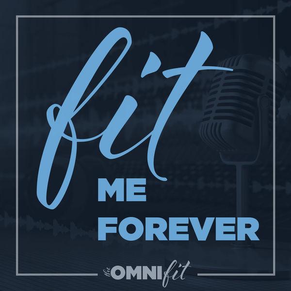 Fit Me Forever Podcast Podcast Artwork Image