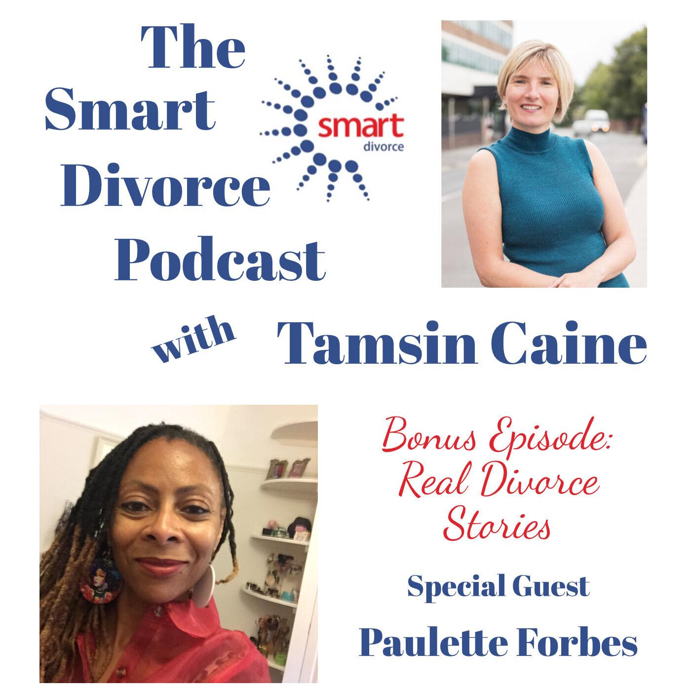 The Smart Divorce Podcast - Bonus Episode: Real Divore Stories - Paulette