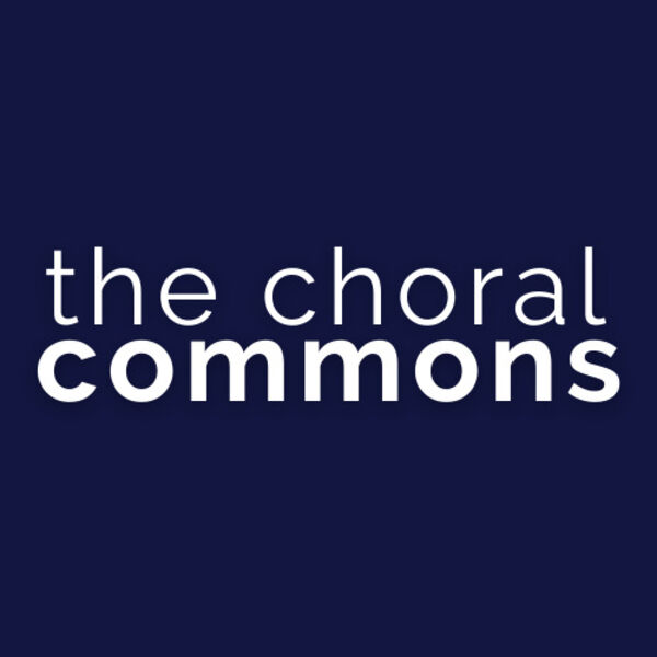 The Choral Commons Podcast Artwork Image
