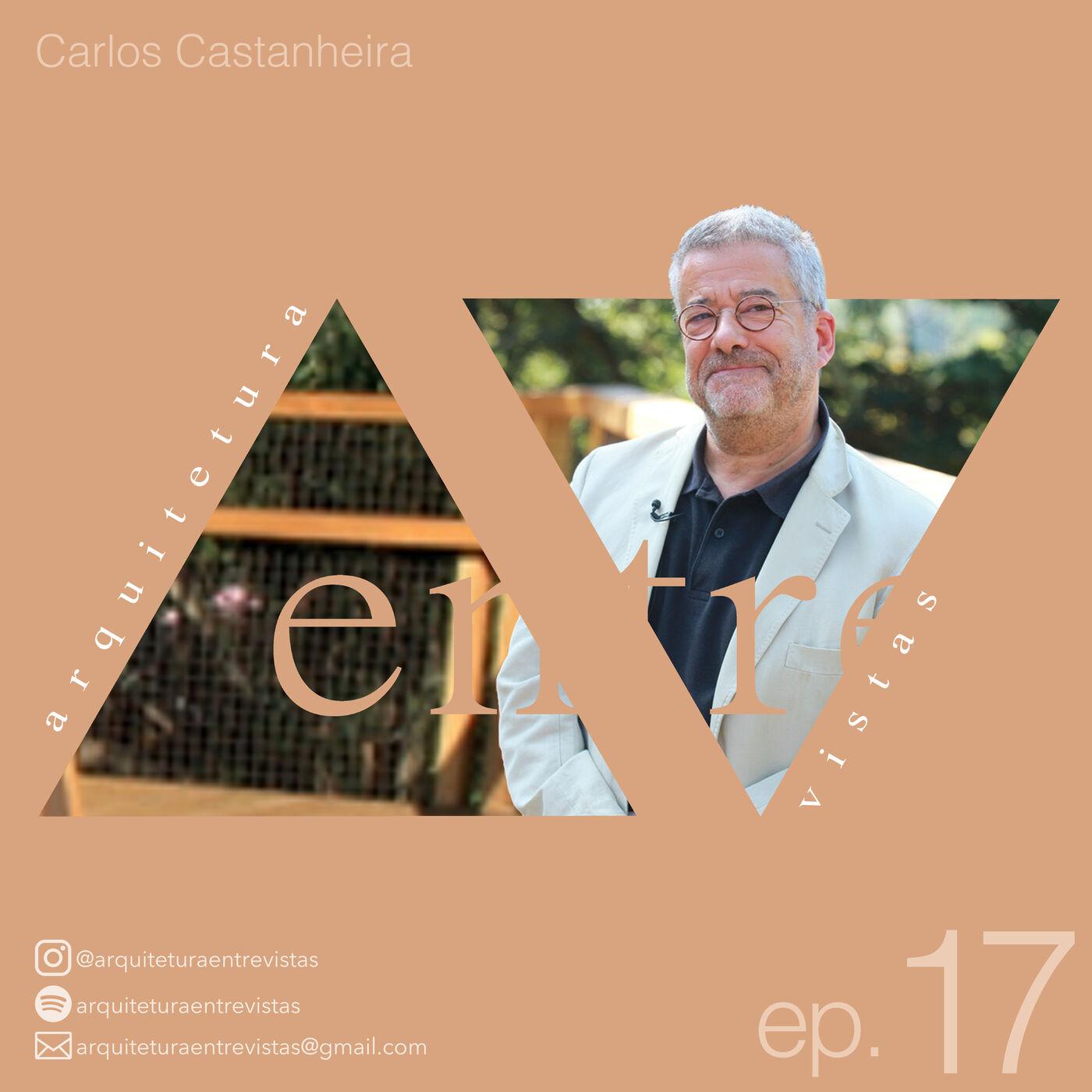 EP.17 Carlos Castanheira, Arquitetura Entre Vistas