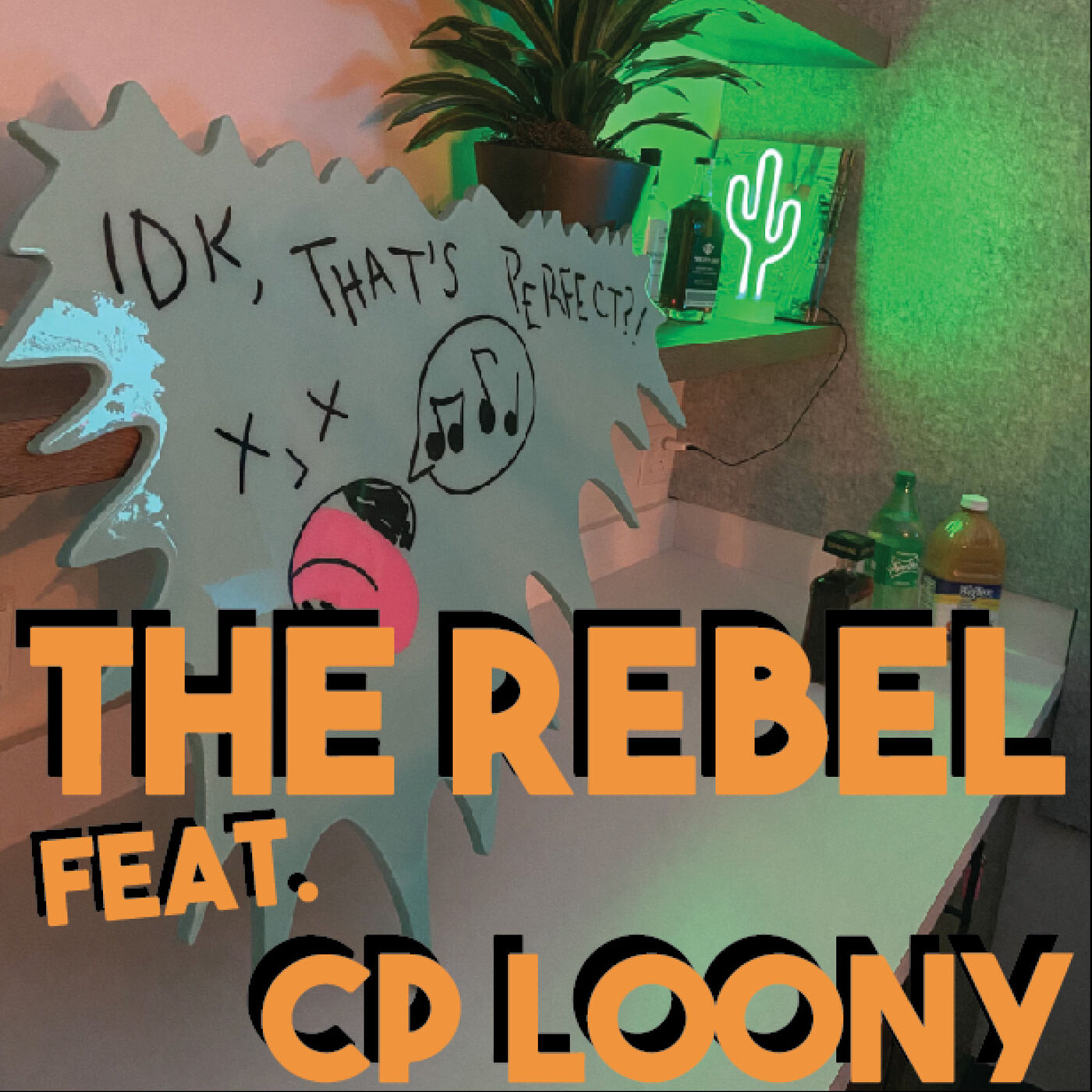 IDK, That's The Rebel Feat. CP Loony?!