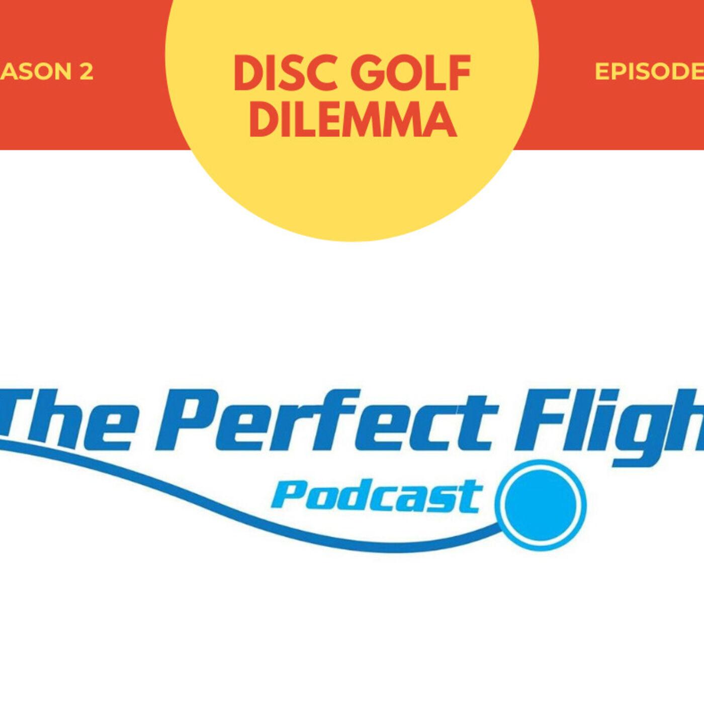 #16 - Disc Golf Dilemma