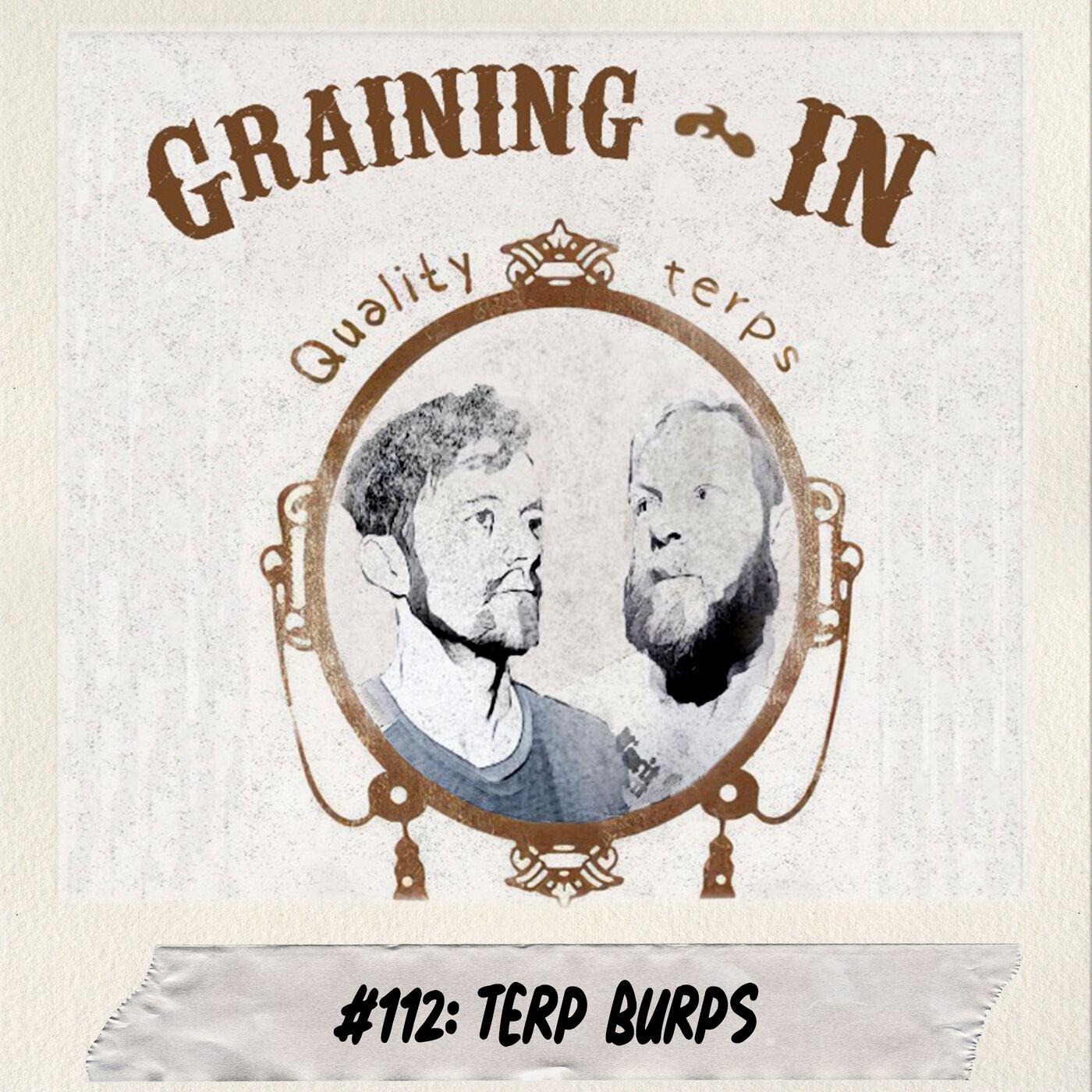 #112: Terp Burps
