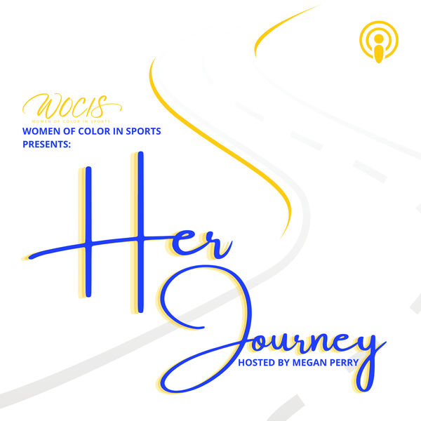 WOCIS Presents: Her Journey  Podcast Artwork Image