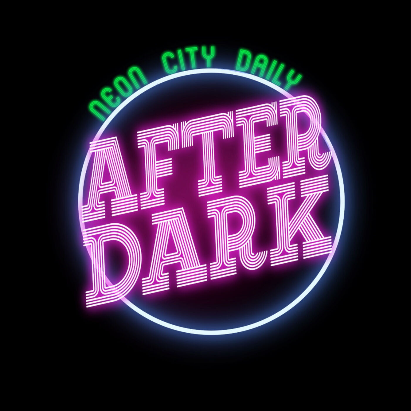 Neon City Daily After Dark: Episode Nine