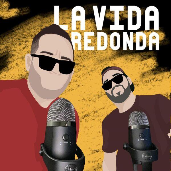 La Vida Redonda Podcast Podcast Artwork Image