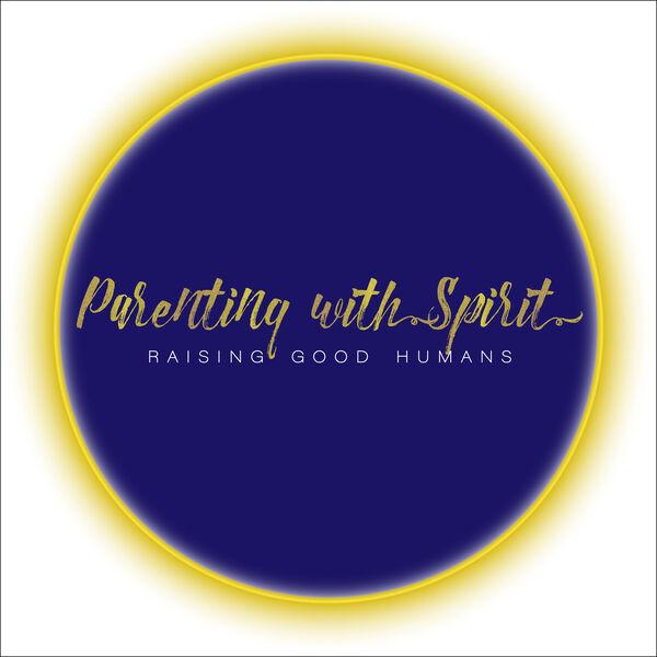 Parenting with Spirit Podcast Artwork Image
