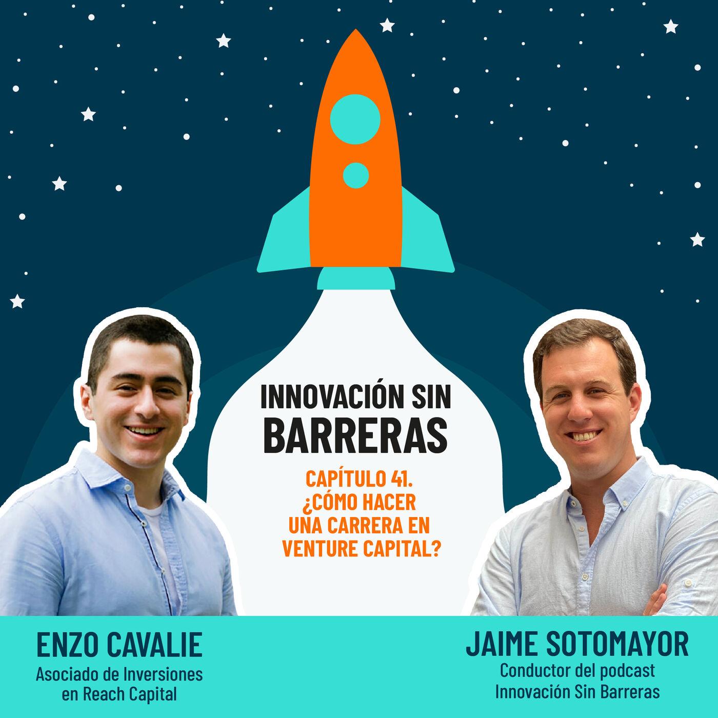 #041. Enzo Cavalie — ¿Cómo hacer una carrera en Venture Capital?