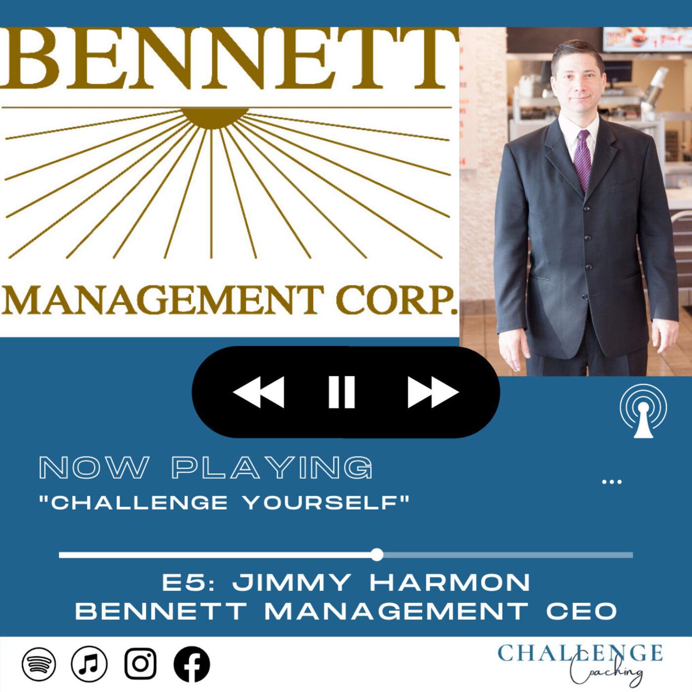 E5: Jimmy Harmon: Bennett Management CEO