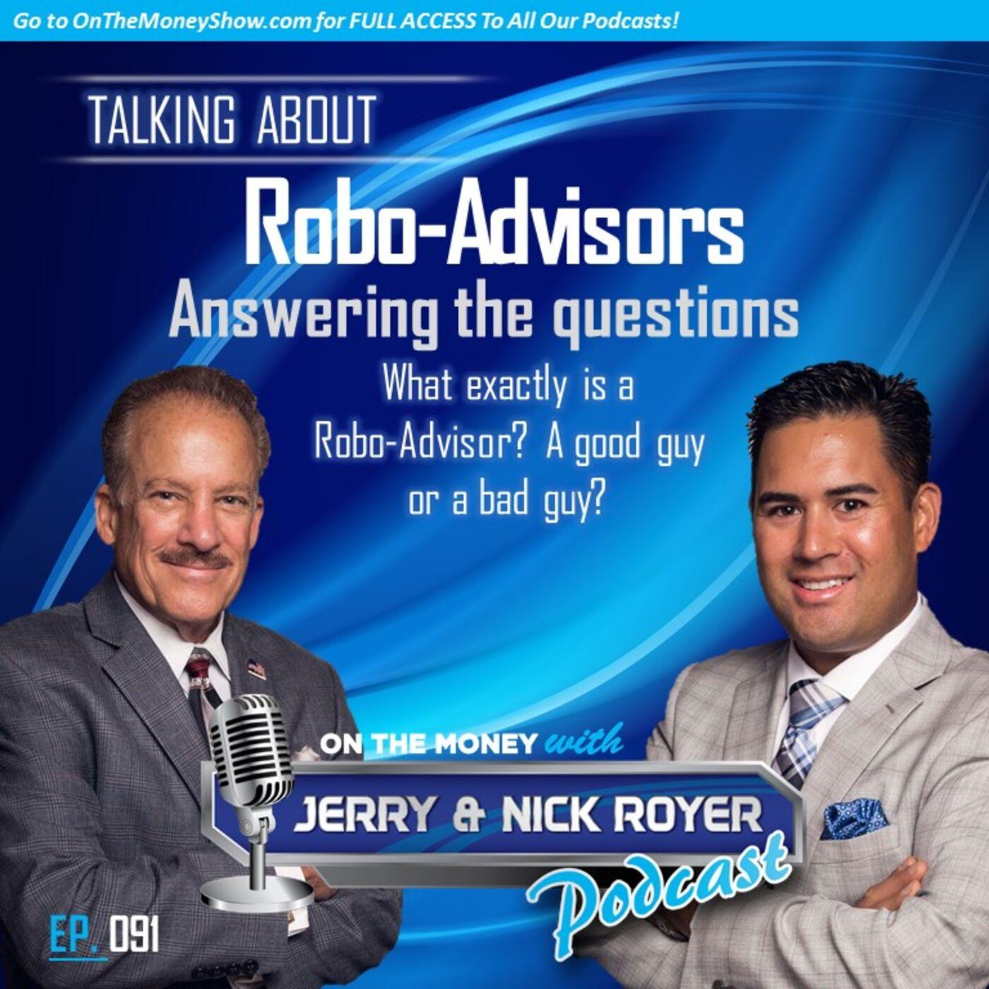 Episode #91 Is The Robo-Advisor A Good Guy or A Bad Guy?