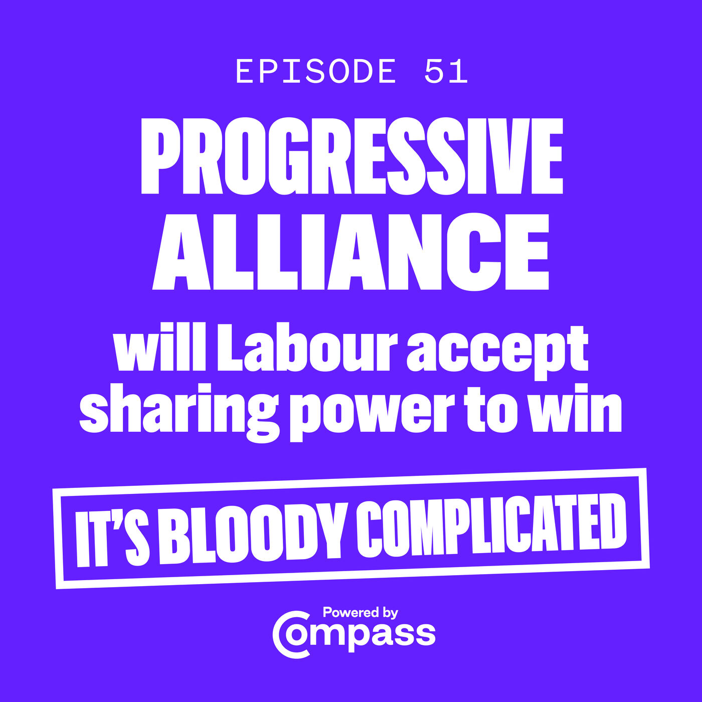 Progressive Alliance: Will Labour Accept Sharing Power to Win? Live from Labour Conference | Ep.49