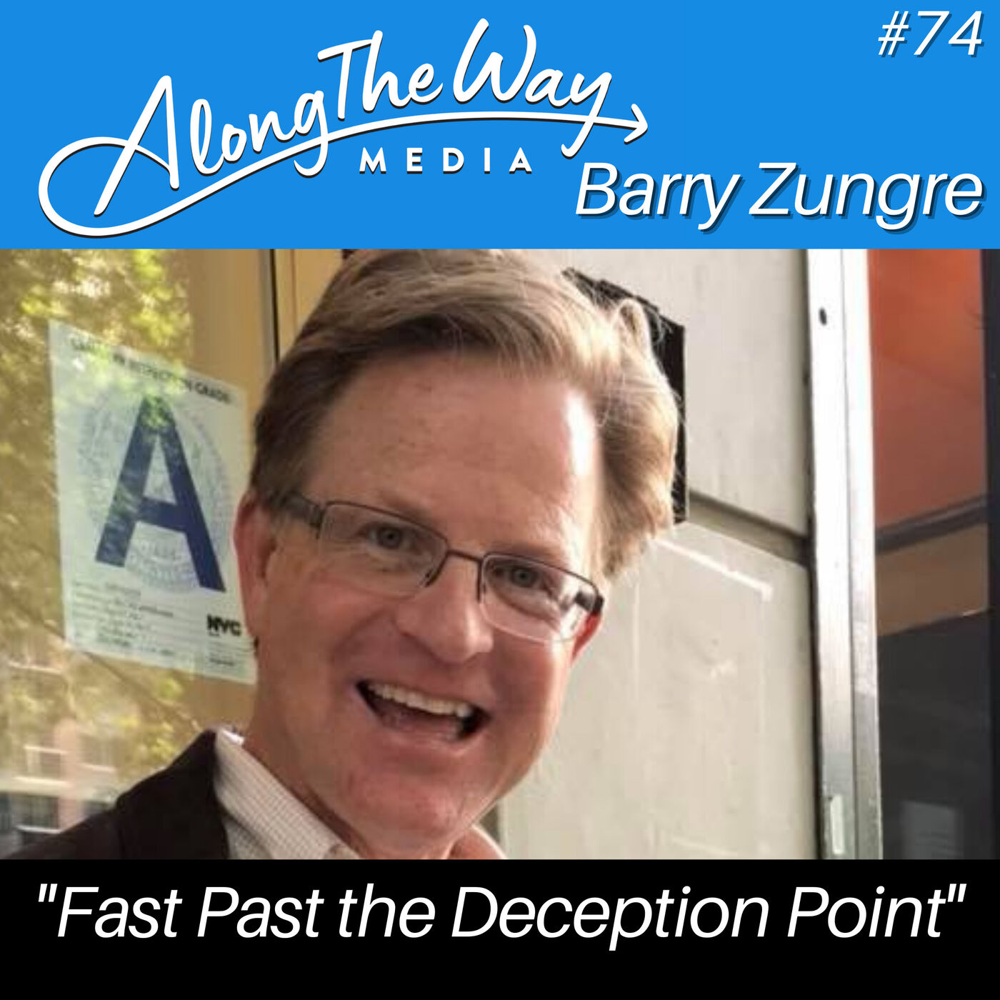 """""""Fast Past the Deception Point"""" - Barry Zungre AlongTheWay 74"""