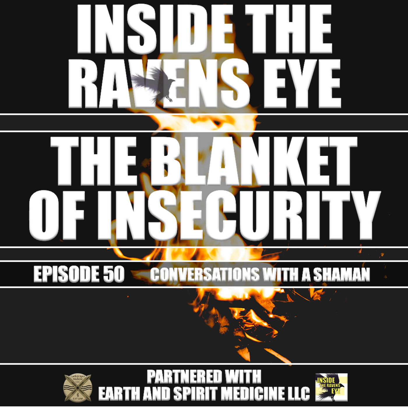 The Blanket Of Insecurity - Episode 50 - Conversations with a Shaman