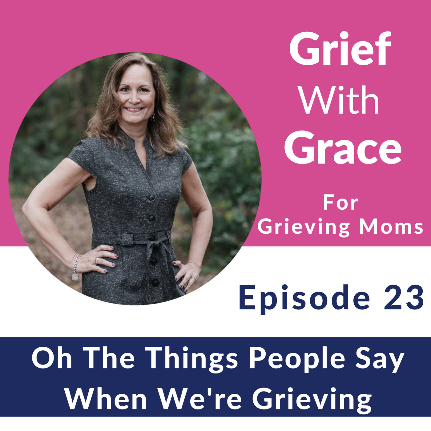 23. Oh The Things People Say When We're Grieving!