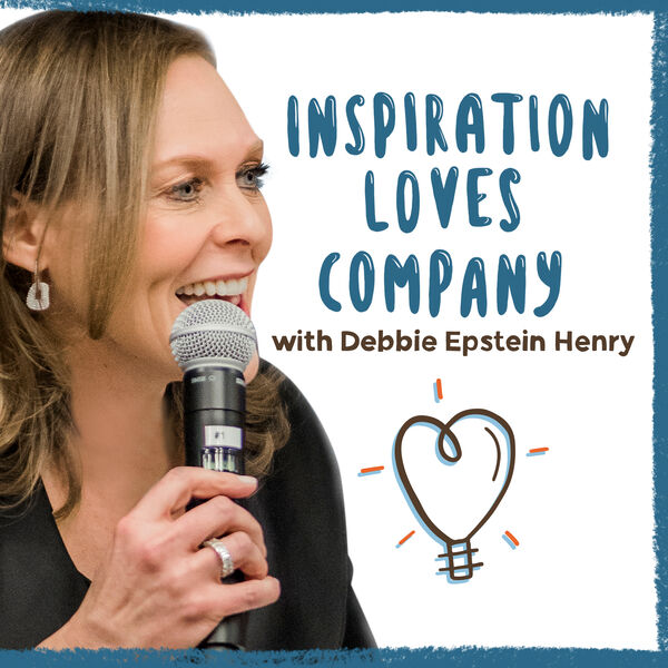Inspiration Loves Company with Debbie Epstein Henry Podcast Artwork Image