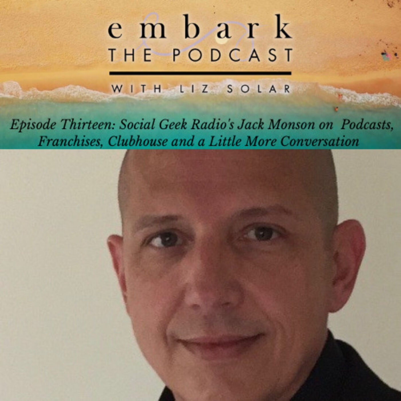 Episode Thirteen: Social Geek Radio's Jack Monson on Podcasts, Franchises, Clubhouse and a Little More Conversation