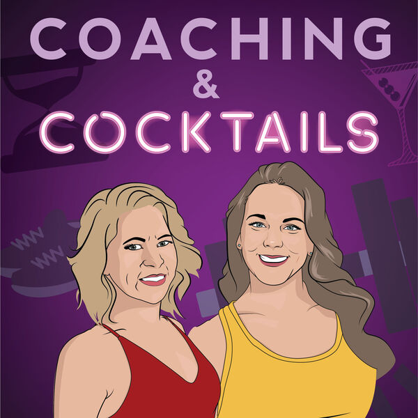 Coaching & Cocktails Podcast Artwork Image