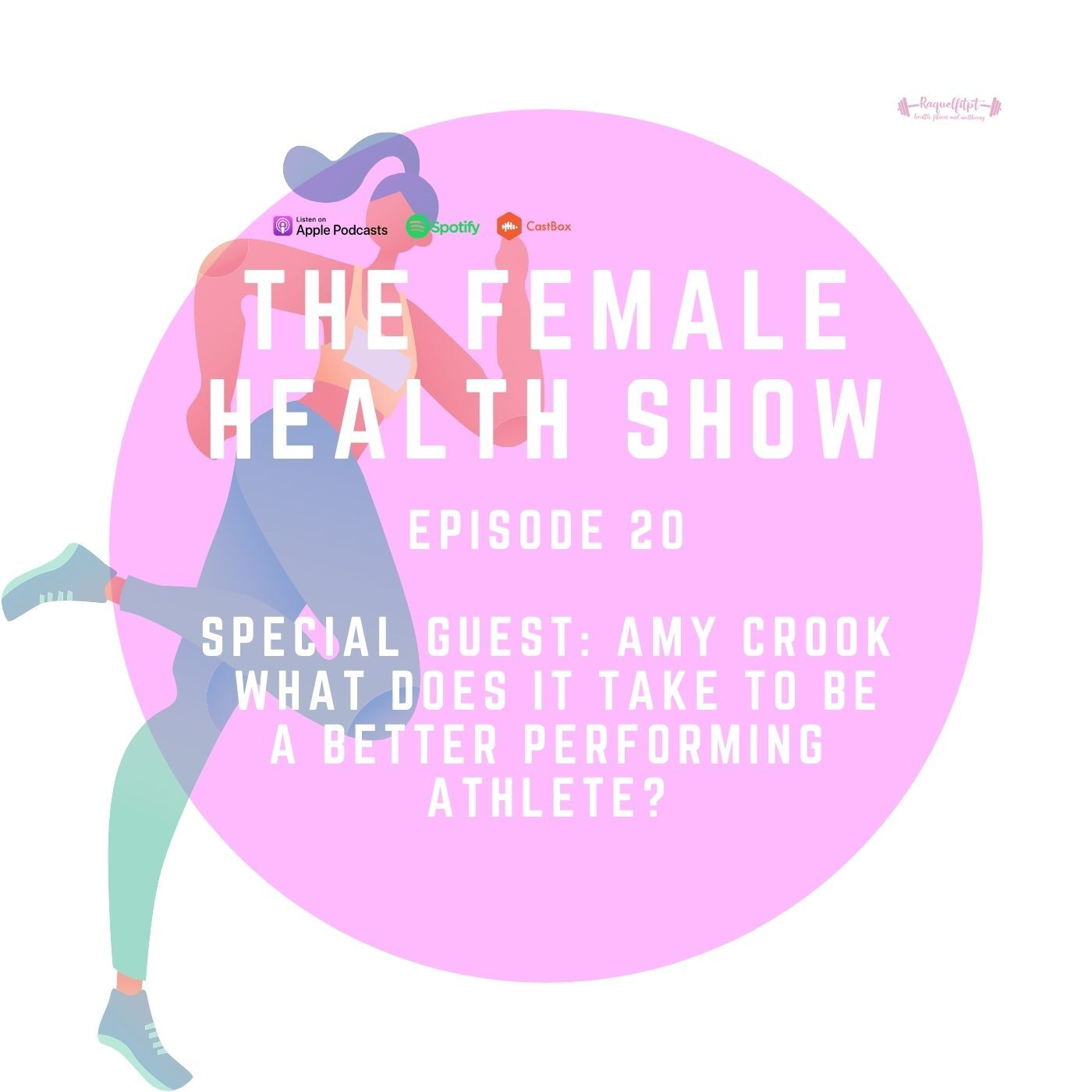 20 - SPECIAL GUEST AMY CROOKE; What does it take to be a better performing athlete?