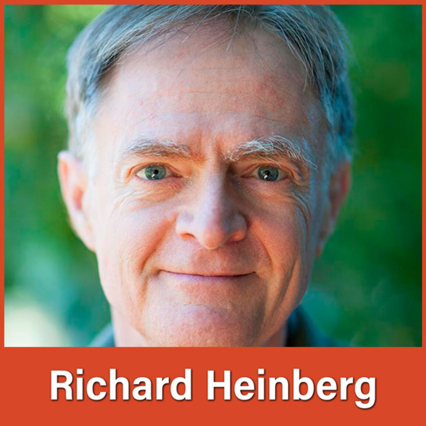 #43 Richard Heinberg: Changing Our Relationship with Power
