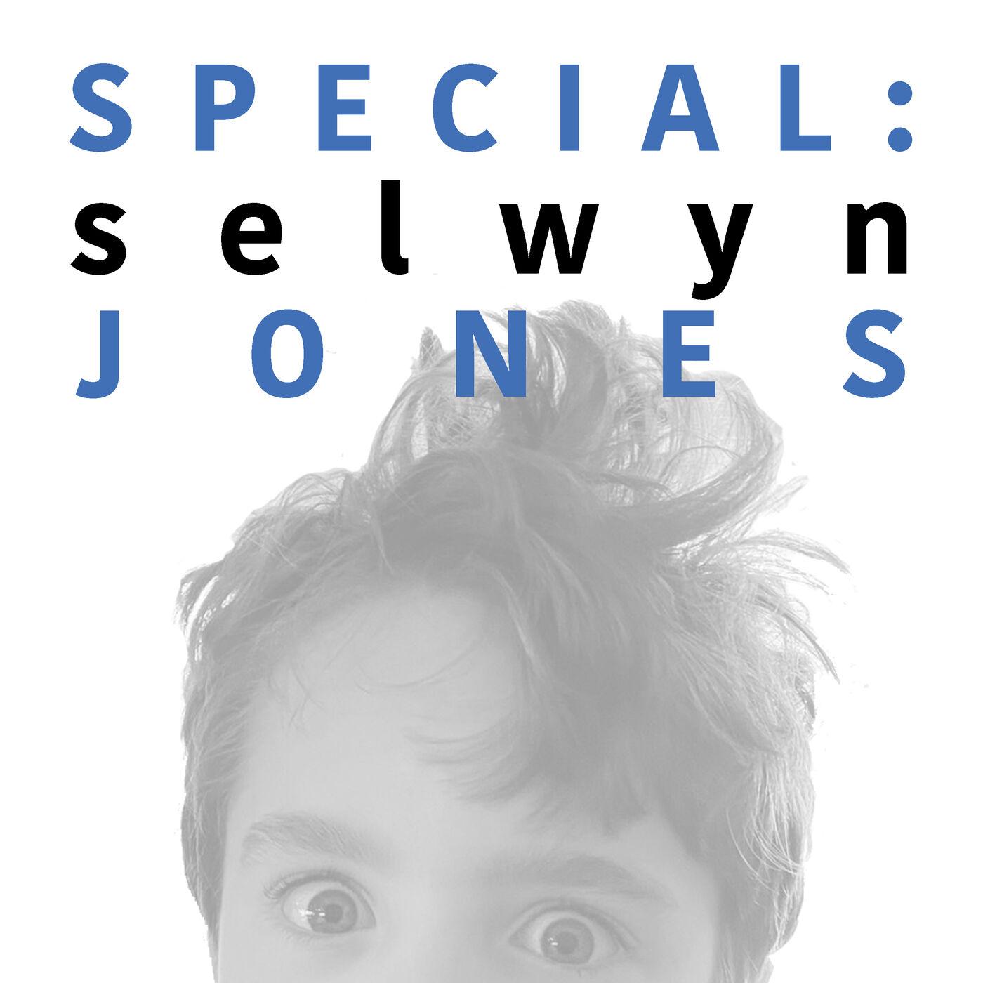 SPECIAL   Selwyn Jones