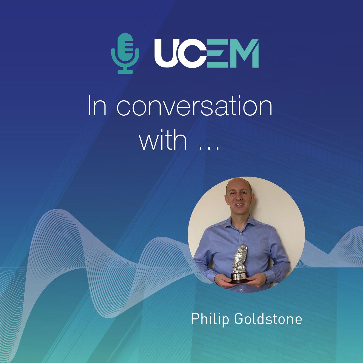 UCEM in conversation with... Philip Goldstone - Episode 3