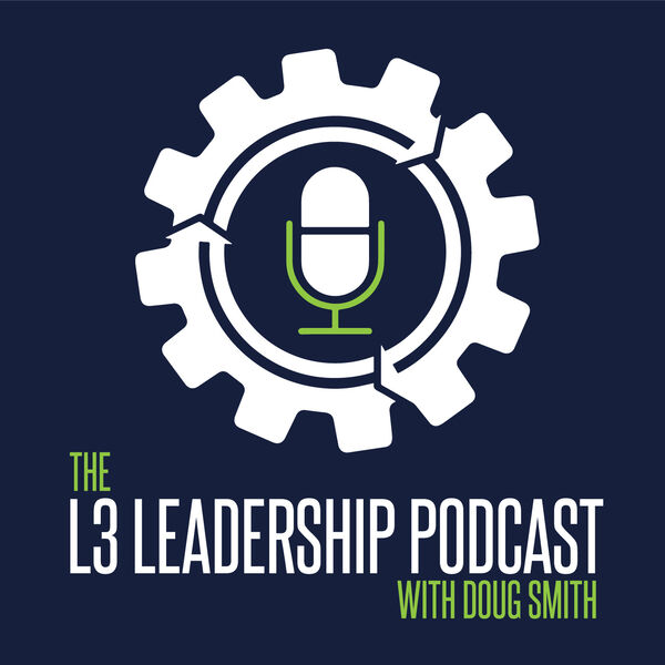 The L3 Leadership Podcast with Doug Smith Podcast Artwork Image