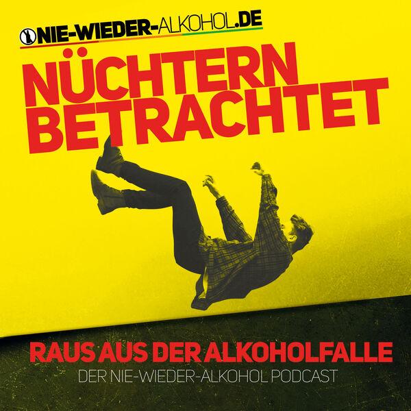 """Nüchtern betrachtet - Der """"Nie wieder Alkohol"""" Podcast Podcast Artwork Image"""