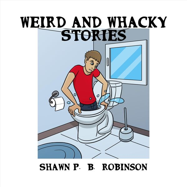 Weird and Whacky Stories by Shawn P. B. Robinson Podcast Artwork Image