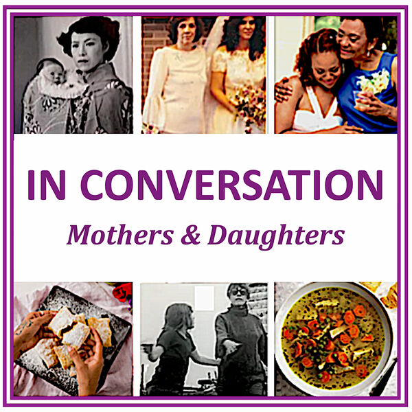 IN CONVERSATION Mothers & Daughters Podcast Artwork Image