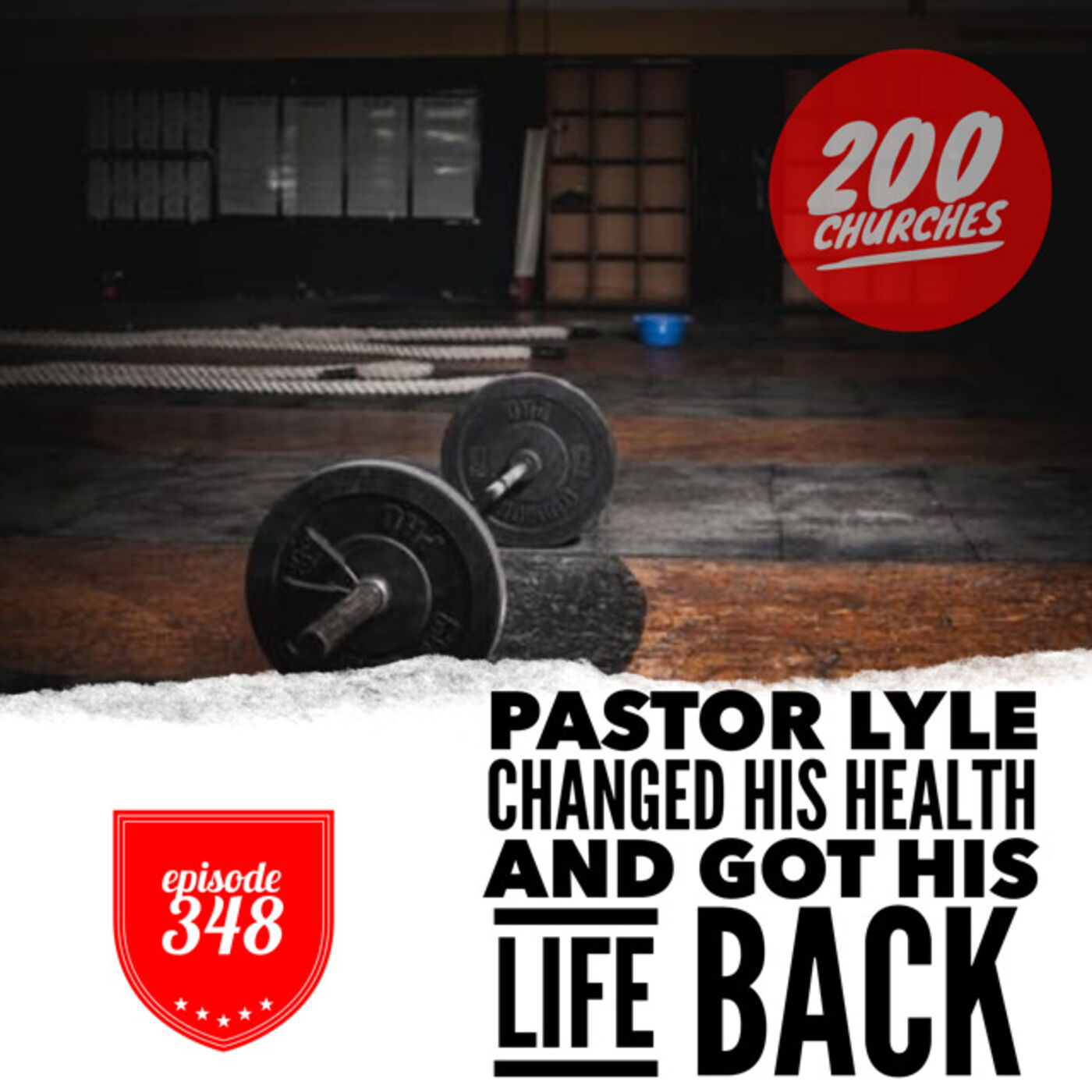Episode 348 - How Pastor Lyle changed his health, lost 77 pounds, and you can too!