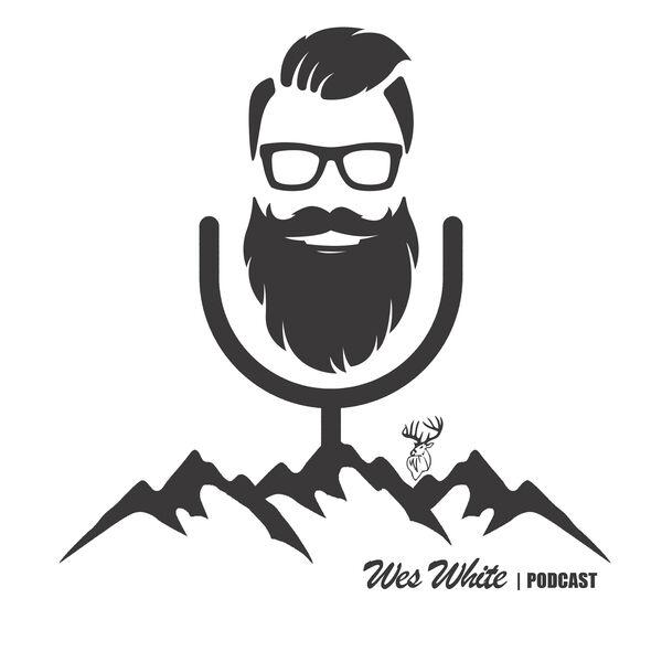 Wes White Podcast Podcast Artwork Image