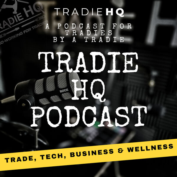 Tradie HQ - The Tradies Podcast Podcast Artwork Image