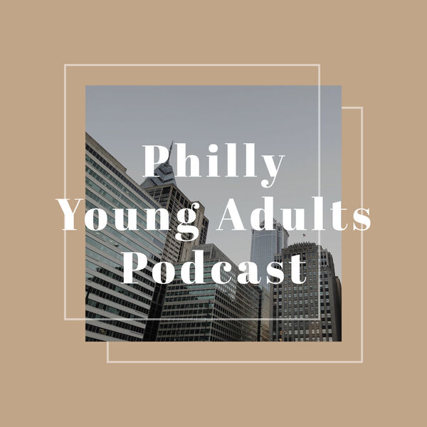 Philly Young Adults Podcast Podcast Artwork Image
