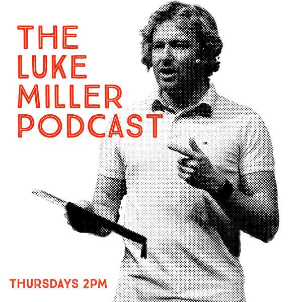 The Luke Miller Podcast Podcast Artwork Image