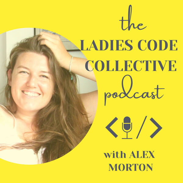 The Ladies Code Collective Podcast Podcast Artwork Image