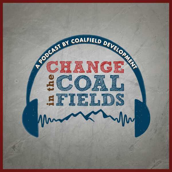 Change in the Coalfields: A Podcast by Coalfield Development Podcast Artwork Image