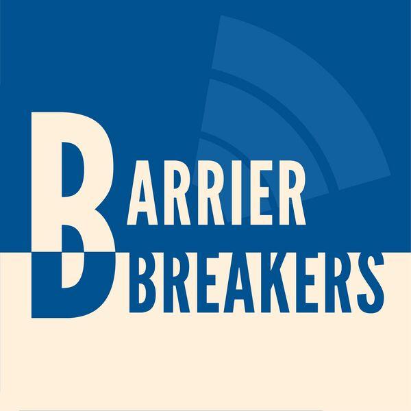 Barrier Breakers Podcast Artwork Image
