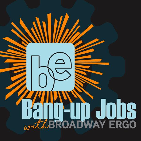 Bang-up Jobs with Broadway Ergo Podcast Artwork Image