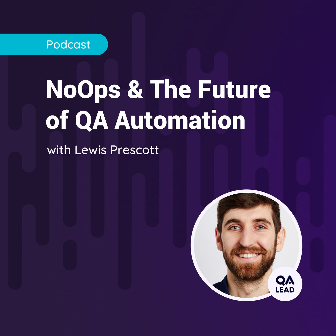 NoOps & The Future Of QA Automation (with Lewis Prescott from Cancer Research UK)