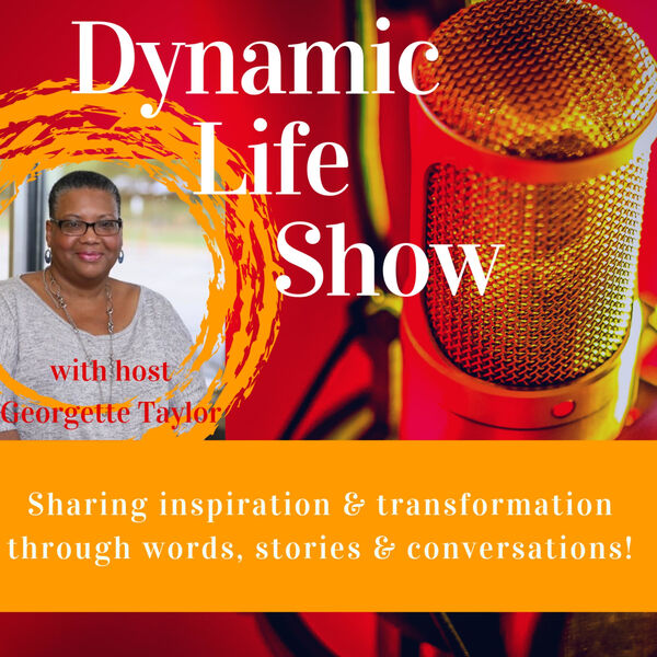 The Dynamic Life Show Podcast Artwork Image