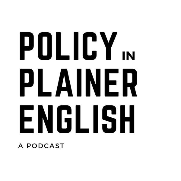 Policy in Plainer English Podcast Artwork Image
