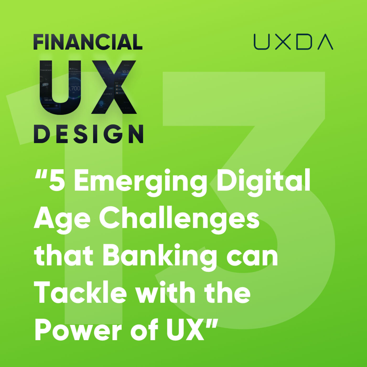 #13 Five Digital Age Challenges that Digital Banking can Tackle with the Power of Financial UX