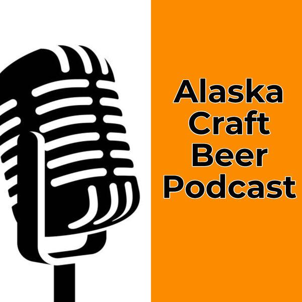 Alaska Craft Beer Podcast Podcast Artwork Image