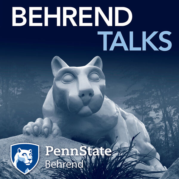 Behrend Talks: A Penn State Podcast Podcast Artwork Image