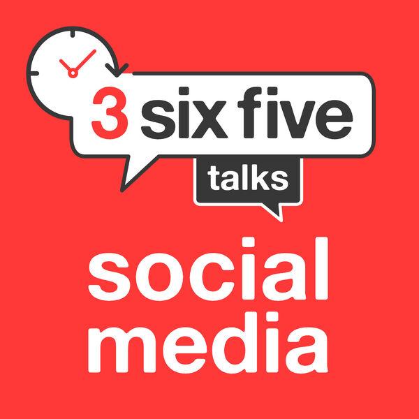 3sixfive Talks Social Media Podcast Artwork Image