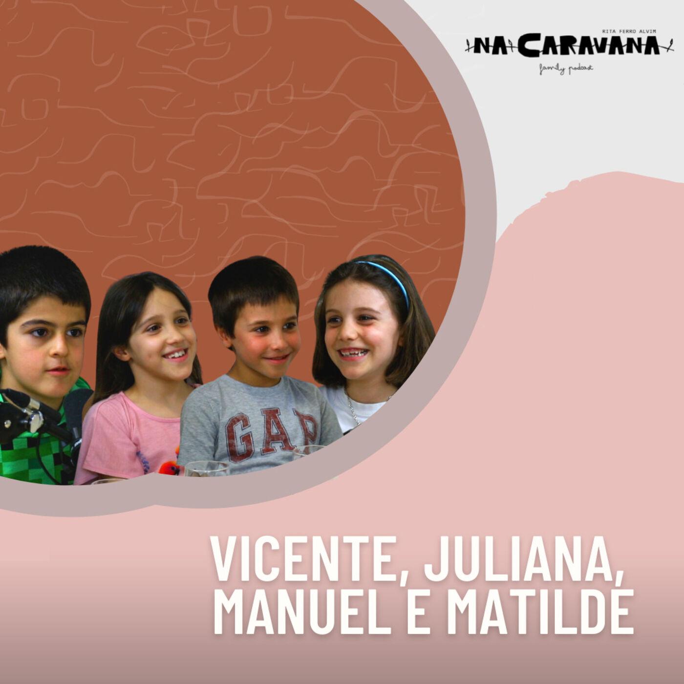 N'A Caravana com Vicente, Juliana, Manuel e Matilde #87 Dia da criança, planeta e futuro