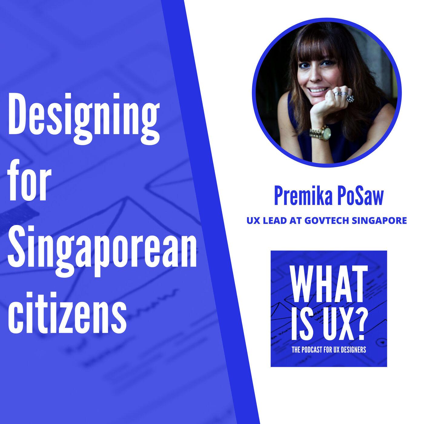 S2E2 Designing for Singaporean citizens. Interview with UX Lead Premika PoSaw, GovTech Singapore