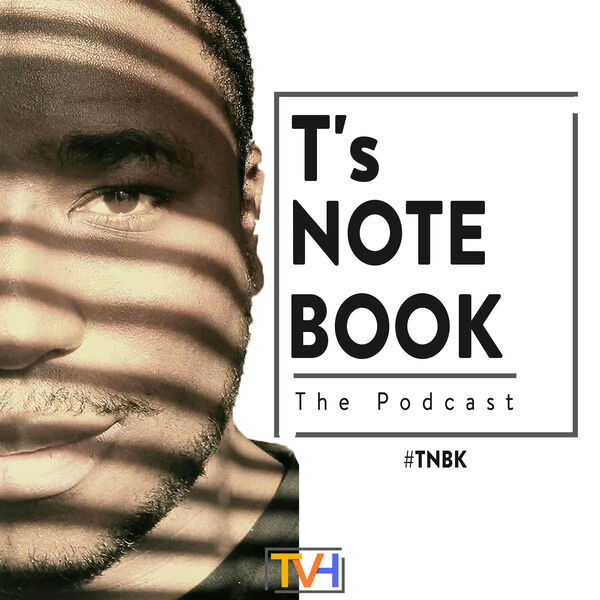 T's Notebook: The Podcast Podcast Artwork Image