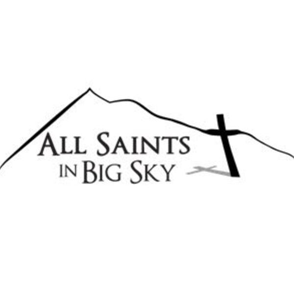 All Saints in Big Sky Podcast Artwork Image